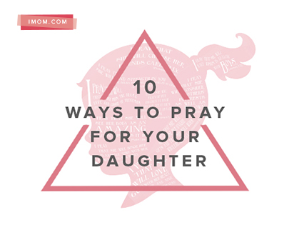graphic regarding Imom Com called 10 Techniques towards Pray for Your Daughter - Spouse and children Initially : Loved ones Initially